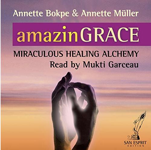 amazinGRACE Miraculous Healing Alchemy Audio