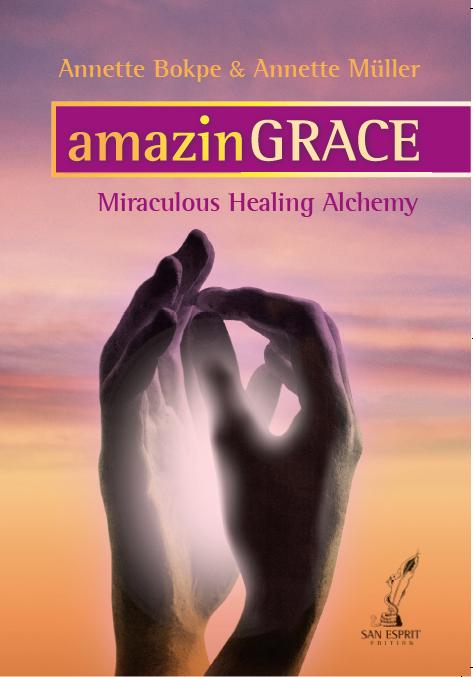 amazinGRACE – Miraculous Healing Alchemy